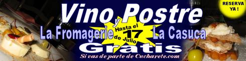 Vino y Postre Gratis en La Casuca y La Fromagerie - © Cucharete.com
